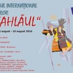 """FESTIVALUL INTERNATIONAL DE FOLCLOR """"CEAHLĂUL"""", ediţia a XIX-a 2016"""