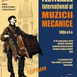 """11 septembrie 2016 – Festivalul Internaţional al Muzicii Mecanice – Casa Culturii """"Ion Creangă"""" Târgu Neamț"""