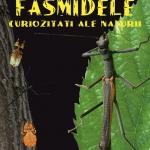 FASMIDELE, curiozități ale naturii – la Muzeul  de Istorie și Arheologie Piatra-Neamț