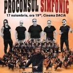 Concertul extraordinar PROCONSUL SIMFONIC!