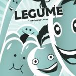 LEGUME, spectacol pentru copii, Teatrul Tineretului, 10 și 11 iulie 2019, ora 17.00