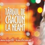 Începe Târgul de Crăciun la Neamț, ediția a IV a