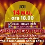 """Supraviețuitorii""- spectacol transmis online, 14 mai 2020"