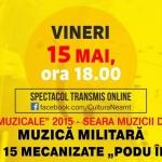 Muzică militară – spectacol transmis online, 15 mai 2020