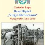 """Lansarea monografiei """"Baza Hipică «Virgil Bărbuceanu»"""""""