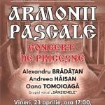 ARMONII PASCALE – Concert de Pricesne cu Alexandru Brădățan, Andreea Hăisan și Oana Tomoioagă