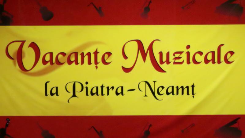 Vacanțe Muzicale la Piatra-Neamț